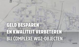 Geld besparen en kwaliteit verbeteren bij complexe WOZ-objecten. Gratis quick-scan!